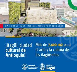¡Itagüí, ciudad cultural de Antioquia!
